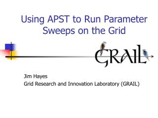 Using APST to Run Parameter Sweeps on the Grid
