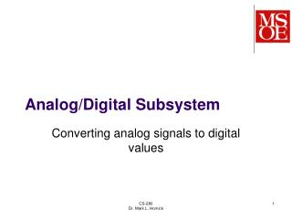 Analog/Digital Subsystem