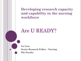 Developing research capacity and capability in the nursing workforce