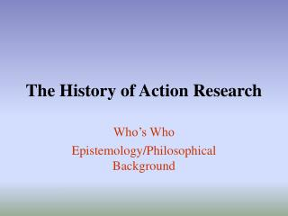 The History of Action Research