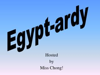 Hosted by Miss Chong!