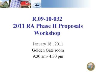 R.09-10-032   2011 RA Phase II Proposals Workshop