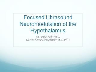 Focused Ultrasound  Neuromodulation  of the Hypothalamus