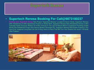 Supertech Renesa High Rise Apts.!@9873180237 ?Renesa Noida