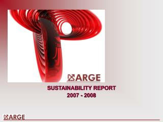 SUSTAINABILITY REPORT  2007 - 2008