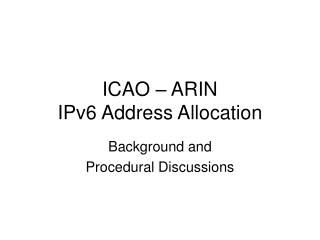 ICAO – ARIN IPv6 Address Allocation