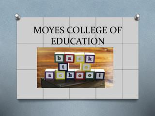 MOYES COLLEGE OF EDUCATION