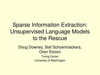 Sparse Information Extraction: Unsupervised Language Models to the Rescue