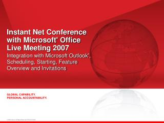 Instant Net Conference  with Microsoft ®  Office Live Meeting 2007