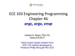 ECE 103 Engineering Programming Chapter 46 argc, argv, envp