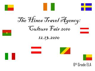 The Hines Travel Agency: Culture Fair 2010 12.13.2010