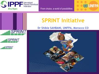 SPRINT Initiative Dr Shible SAHBANI, UNFPA, Morocco CO