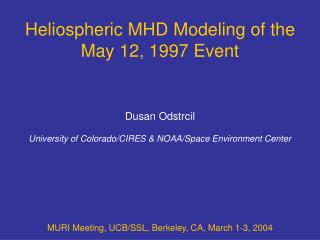 Heliospheric MHD Modeling of the May 12, 1997 Event