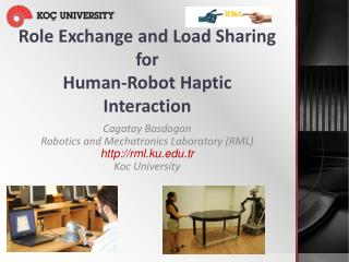 Role Exchange  and Load Sharing for  Human-Robot  Haptic  Interaction