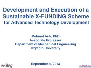 Development and Execution of a Sustainable X-FUNDING Scheme  for Advanced Technology Development