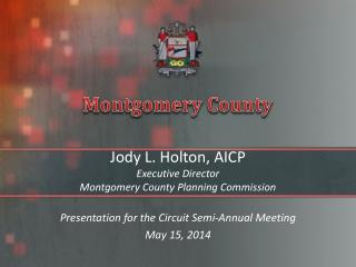 Jody L. Holton, AICP Executive Director Montgomery County Planning Commission
