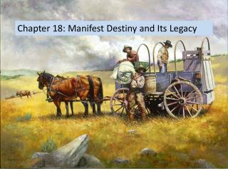 Chapter 18: Manifest Destiny and Its Legacy