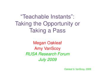 Teachable Instants :  Taking the Opportunity or Taking a Pass