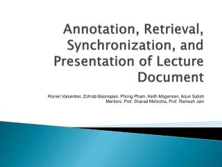 Annotation, Retrieval, Synchronization, and Presentation of Lecture Document