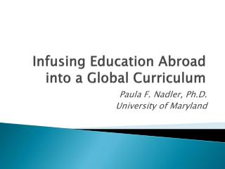 Infusing Education Abroad  into a Global Curriculum