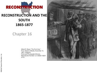 RECONSTRUCTION AND THE SOUTH 1865-1877