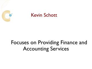 Kevin Schott Focuses On Providing Finance And Accounting Services