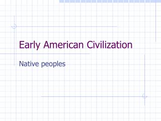 Early American Civilization