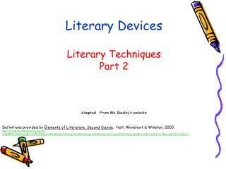 Literary Devices Literary Techniques Part 2 Adapted From Ms. Baisley's website