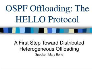 OSPF Offloading: The HELLO Protocol