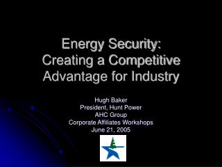 Energy Security: Creating a Competitive Advantage for Industry