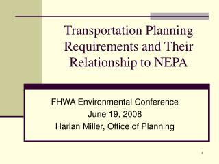 Transportation Planning Requirements and Their Relationship to NEPA