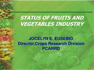 STATUS OF FRUITS AND VEGETABLES INDUSTRY