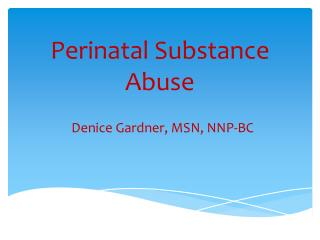 Perinatal Substance Abuse