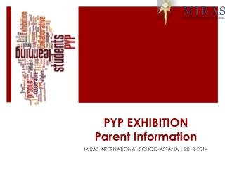 PYP EXHIBITION Parent Information