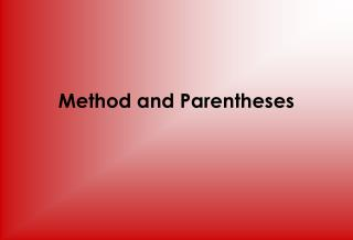 Method and Parentheses