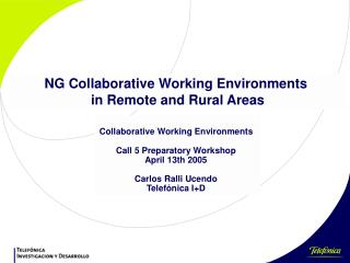 NG Collaborative Working Environments  in Remote and Rural Areas