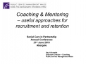 Coaching  Mentoring    useful approaches for recruitment and retention