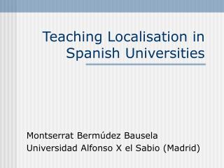 Teaching Localisation in Spanish Universities