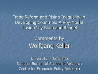 Comments by Wolfgang Keller University of Colorado National Bureau of Economic Research