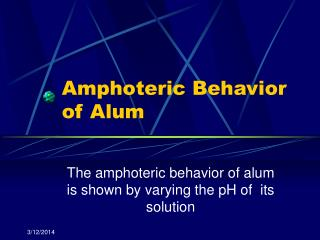 Amphoteric Behavior of Alum