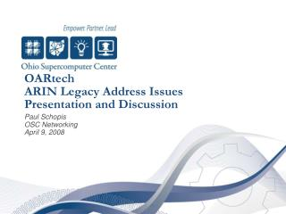 OARtech ARIN Legacy Address Issues Presentation and Discussion