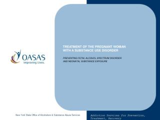 TREATMENT OF THE PREGNANT WOMAN  WITH A SUBSTANCE USE DISORDER