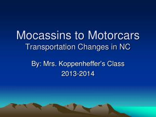 Mocassins  to Motorcars Transportation Changes in NC