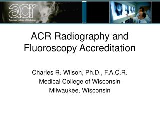 ACR Radiography and Fluoroscopy Accreditation