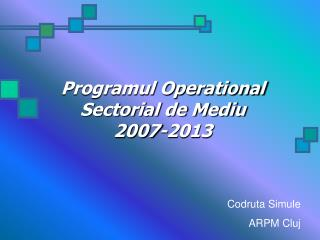 Programul Operational Sectorial de Mediu 2007-2013