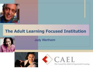 The Adult Learning Focused Institution