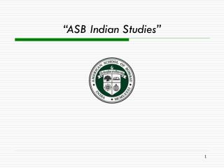 """ASB Indian Studies"""