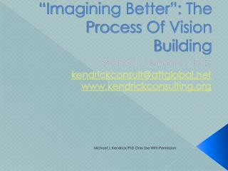 """Imagining Better"": The Process Of Vision Building"