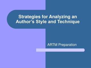 Strategies for Analyzing an Author's Style and Technique