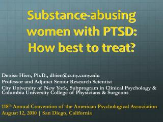 Substance-abusing women with PTSD: How best to treat?